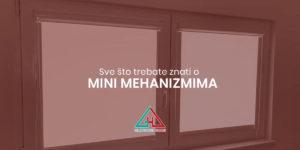 Sve što trebate znati o mini mehanizmima