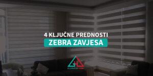 4 ključne prednosti zebra zavjesa