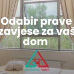 Odabir prave zavjese za Vaš dom