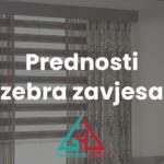 Prednosti Zebra zavjesa